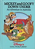 Mickey And Goofy Down Under: An Adventure in Australia