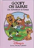 Goofy On Safari: An Adventure in Kenya