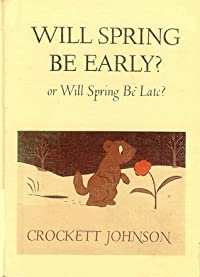 Will Spring Be Early? Or Will Spring Be Late? (Harper Trophy Book)