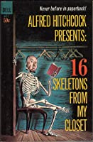 Alfred Hitchcock Presents: 16 Skeletons From My Closet