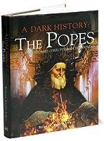 A Dark History: The Popes
