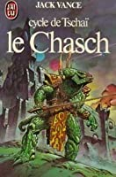 le Chasch (cycle de Tschaï, #1)