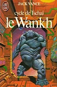 le Wankh (cycle de Tschaï, #2)