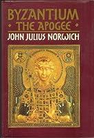 Byzantium: The apogee (A History of Byzantium, #2)