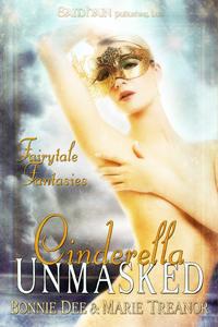 Cinderella Unmasked (Fairytale Fantasies #1)