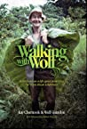 Walking with Wolf: Reflections on a Life Spent Protecting the Costa Rican Wilderness