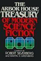The Arbor House Treasury of Modern Science Fiction