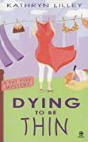 Dying to Be Thin (Fat City Mystery, #1)