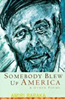 Somebody Blew Up America, & Other Poems