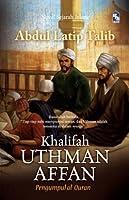Uthman Affan: Pengumpul al-Quran