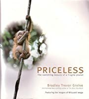 Priceless; The Vanishing Beauty Of A Fragile Planet