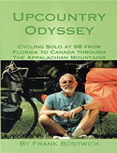 Upcountry Odyssey: Cycling Solo At 68 From Florida to Canada Through The Appalachian Mountains