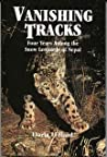 Vanishing Tracks: Four Years Among the Snow Leopards of Nepal