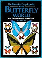Illustrated Encyclopedia of the Butterfly World
