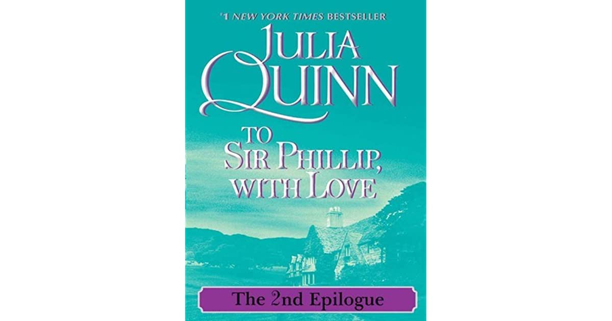 To sir phillip with love the epilogue ii by julia quinn fandeluxe Ebook collections