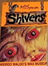 Weirdo Waldo's Wax Museum (Shivers, #34)