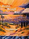 From the Beach to the Bay: An Illustrated History of Sandbridge in Virginia