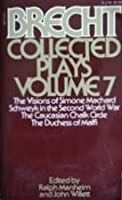 Collected Plays, Volume 7: The Visions of Simone Machard, Schweyk in the Second World War, The Caucasian Chalk Circle, The Duchess of Malfi