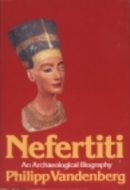 Nefertiti: An Archaeological Biography