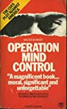 Operation Mind Control by Walter H. Bowart