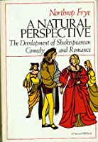A Natural Perspective: The Development of Shakespearean Comedy and Romance