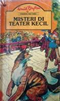 Misteri Di Teater Kecil (Pasukan Mau Tahu, #7)