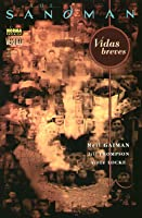 The Sandman: Vidas Breves (The Sandman #7, Colección Vertigo #281)