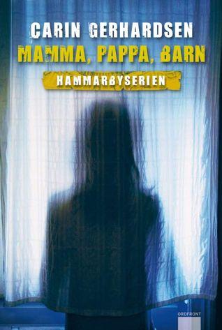 Mamma, pappa, barn (Hammarbyserien, #2) by Carin Gerhardsen