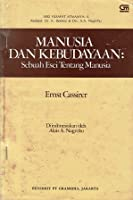 an essay on man an introduction to a philosophy of human culture  manusia dan kebudayaan sebuah esei tentang manusia