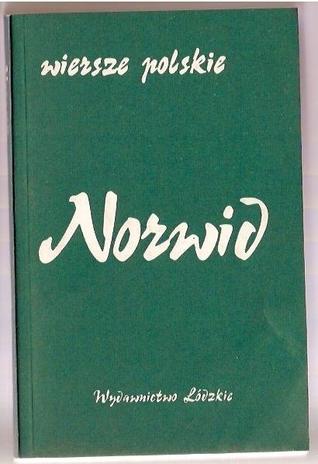 Wiersze Polskie By Cyprian Kamil Norwid