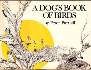 A Dogs Book Of Birds  by  Peter Parnall