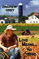 Love Means... No Shame (Farm, #1)