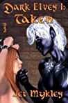 Taken (Dark Elves #1)