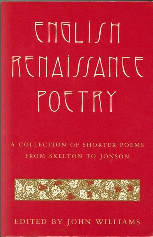 English Renaissance Poetry: A Collection of Shorter Poems from Skelton to Jonson