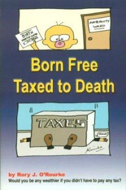 Born free - taxed to death