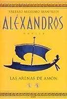 Las arenas de Amón  (Alexandros, #2)