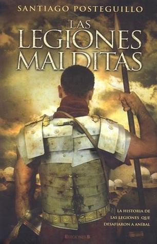 Las legiones malditas by Santiago Posteguillo