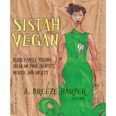 Sistah Vegan: Food, Identity, Health, and Society: Black Female Vegans Speak