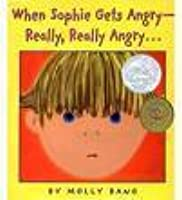 When Sophie Gets Angry  Really, Really Angry
