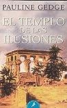El templo de las ilusiones by Pauline Gedge
