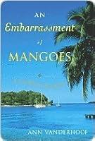 An Embarrassment of Mangoes an Embarrassment of Mangoes an Embarrassment of Mangoes