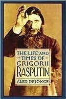 The Life & Times of Gregorii Rasputin