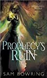 Prophecy's Ruin (Broken Well, #1)