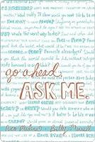 Go Ahead, Ask Me.