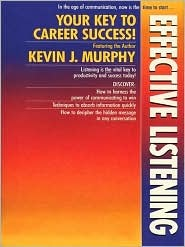 Effective Listening by Kevin Murphy