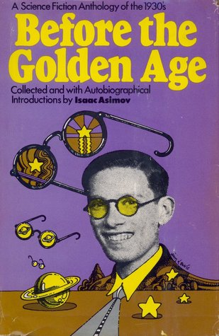 Before the Golden Age: A Science Fiction Anthology of the 1930s