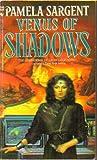 Venus of Shadows by Pamela Sargent