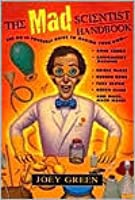 The Mad Scientist Handbook