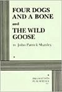 Four Dogs and a Bone & The Wild Goose