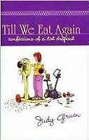 Till We Eat Again